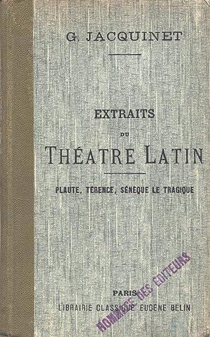Extraits du théâtre latin : Plaute, Térence,: Plaute. Térence. Sénèque