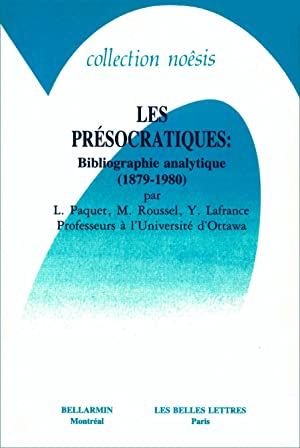 Les Présocratiques : Bibliographie analytique (1879-1980): Paquet, Léonce -