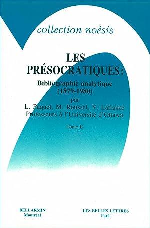 Les Présocratiques : Bibliographie analytique (1879-1980). II: Paquet, Léonce -