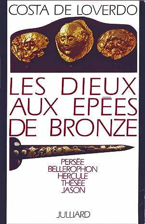 Les dieux aux épées de bronze. Persée.: De Loverdo, Costa