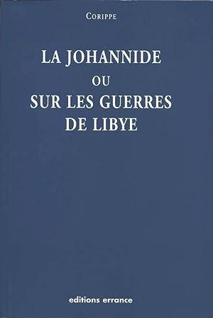 La Johannide ou les guerriers de Lybie: Corippe