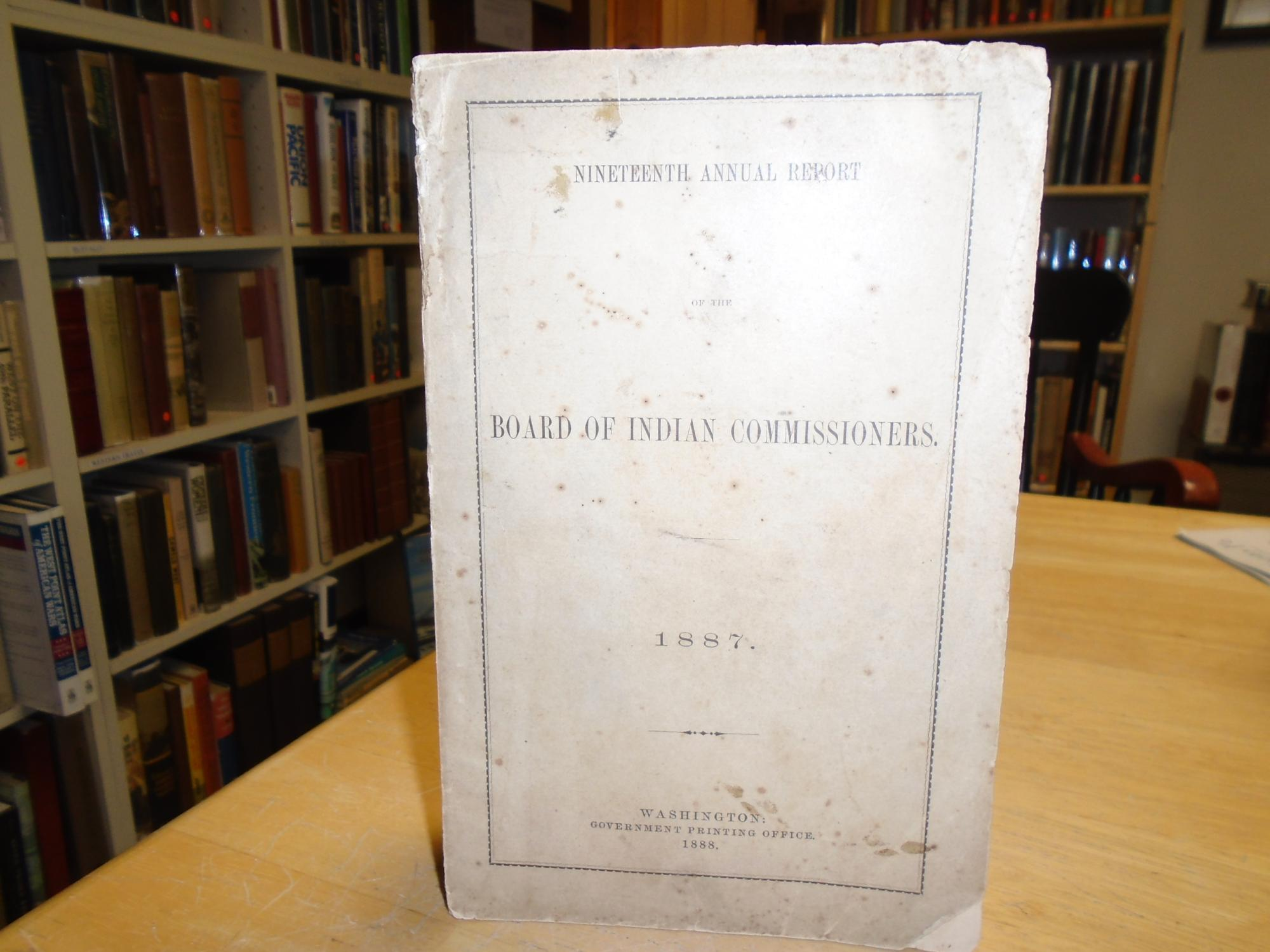 Nineteenth Annual Report of the Board of Indian Commissioners. 1887