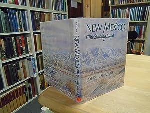 New Mexico, The Shining Land: Sinclair, John L.
