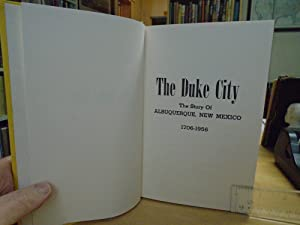 The Duke City The Story of Albuquerque, New Mexico 1706-1956: F. Stanley