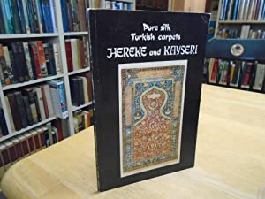 Pure Silk Turkish Carpets: Hereke and Kayseri: Ayyildiz, Ugur