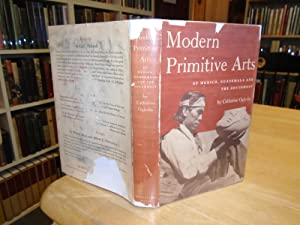 Modern Primitive Arts of Mexico, Guatemala and: Oglesby, Catharine