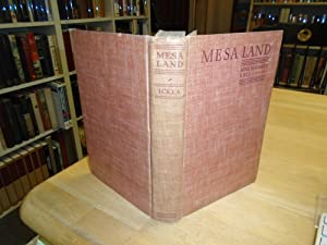 Mesa Land The History and Romance of: Ickes, Anna Wilmarth