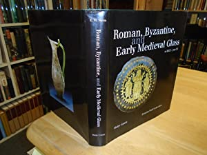 Roman, Byzantine, and Early Medieval Glass 10: Stern, E. Marianne