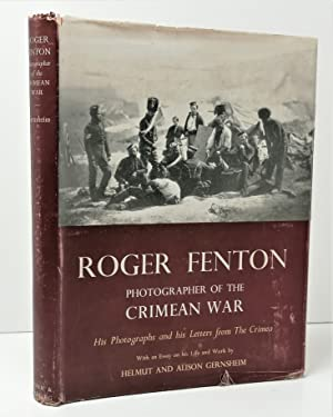 Roger Fenton, Photographer of the Crimean War: Gernsheim, Helmut and Alison