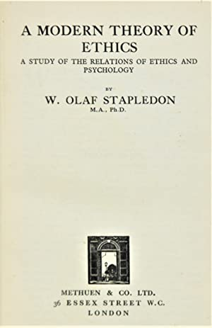 A Modern Theory of Ethics A Study of the Relations of Ethics and Psychology: Stapledon, Olaf