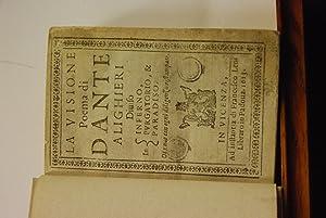 La visione. Poema di Dante Alighieri diviso in Inferno, Purgatorio, & Paradiso. Di nuovo con ...