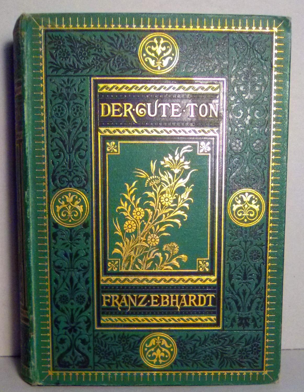 Der gute Ton in allen Lebenslagen: Franz Ebhardt (Hrsg.)