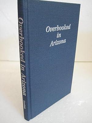 OVERBOOKED IN ARIZONA: Gottlieb, Samuel H., Servello, Joe (illustrator)
