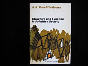 STRUCTURE AND FUNCTION IN PRIMITIVE SOCIETY: Radcliffe-Brown, A. R.