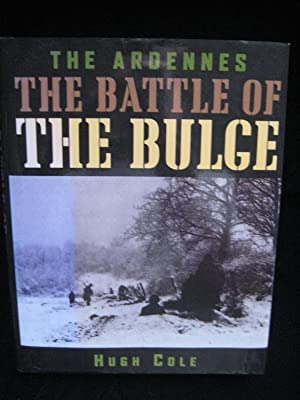 """The Ardennes: THE BATTLE OF THE BULGE"""": Cole, Hugh"""