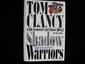 Shadow Warriors : Inside the Special Forces: Clancy, Tom; Stiner,