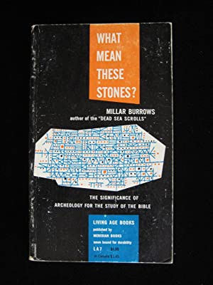 WHAT MEAN THESE STONES?: Burrows, Millar