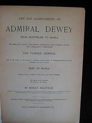 LIFE AND ACHIEVEMENTS OF ADMIRAL DEWEY: Halstead, Murat