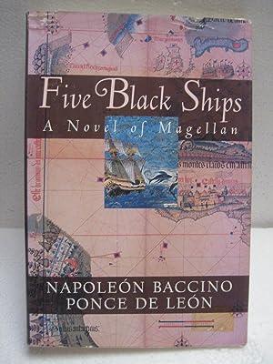 FIVE BLACK SHIPS: De Leon, Napoleon Baccino