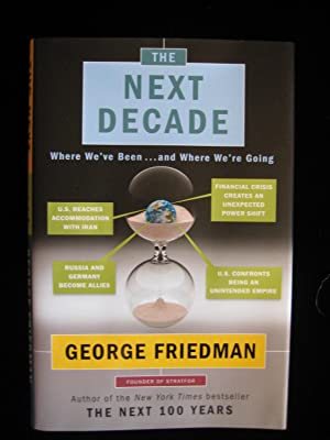The Next Decade: Where We've Been . . . and Where We're Going: Friedman, George