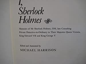 I, SHERLOCK HOLMES: MEMOIRS OF MR SHERLOCK HOLMES, OM, LATE CONSULTING PRIVATE ...