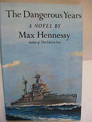 THE DANGEROUS YEARS: Hennessy, Max