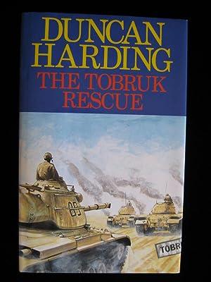 The Tobruk Rescue: Harding, Duncan
