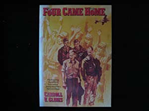 Four Came Home: The Gripping Story of the Survivors of Jimmy Doolittle's Two Lost Crews: Glines...