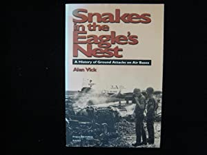 Snakes in the Eagle's Nest: A History of Ground Attacks on Air Bases