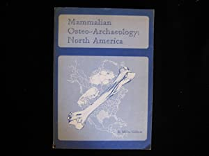 Mammalian Osteo-Archaeology: North america: Gilbert, B. Miles