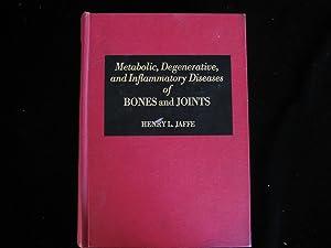 Metabolic, Degenerative, and Inflammatory Diseases of Bones: Jaffe, Henry L.