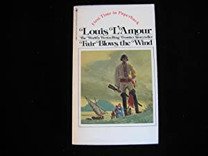 Fair Blows the Wind: Louis L'amour
