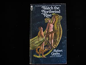 Watch the Northwind Rise: Graves, Robert