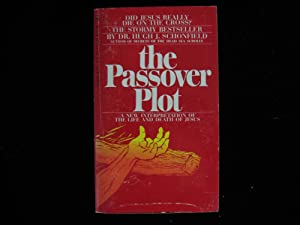 The Passover Plot: Schonfield, Dr. Hugo