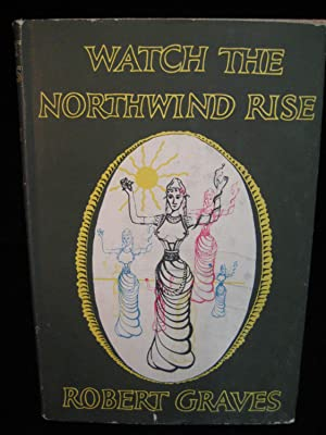 WATCH THE NORTH WIND RISE: Graves, Robert