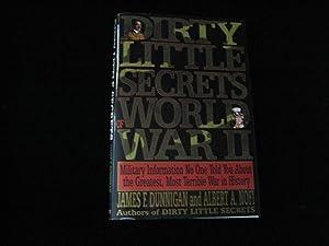 DIRTY LITTLE SECRETS OF WORLD WAR II: Dunnigan, James F. And Albert A. Nofi
