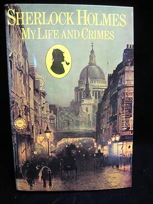 SHERLOCK HOLMES: MY LIFE AND CRIMES: Hardwick, Michael
