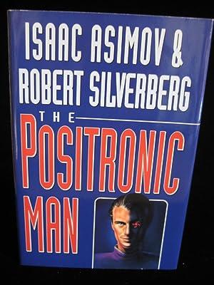 The Positronic Man: Asimov, Isaac; Silverberg,