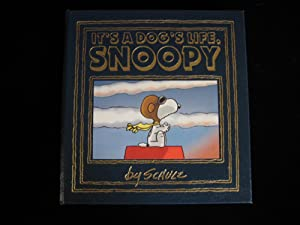 IT'S A DOG'S LIFE, SNOOPY: Schulz, Charles M.