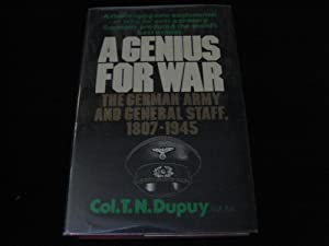 A GENIUS FOR WAR: The German Army and General Staff, 1807-1945.