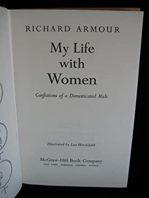 MY LIFE WITH WOMEN: Armour, Richard,