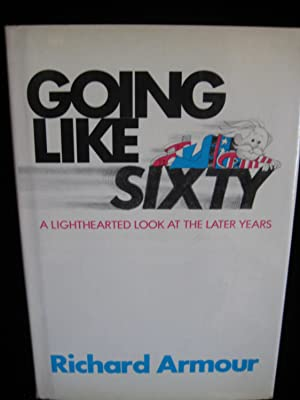 GOING LIKE SIXTY: A Lighthearted Look at the Later Years