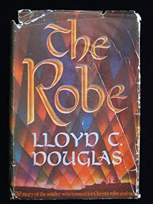 The Robe: Douglas, Lloyd C.,