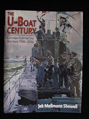 The U-Boat Century : German Submarine Warfare 1906-2006
