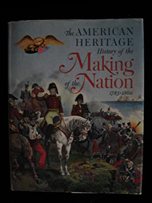 The American Heritage History of the Making of the Nation