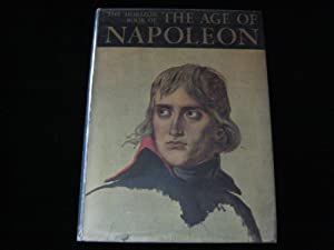 The Horizon Book of the Age of Napoleon: Herold, J. Christopher