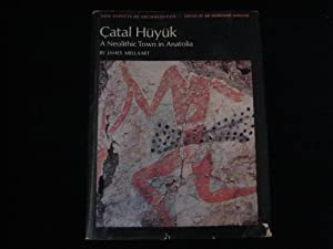 CATAL HUYUK, A Neolithic Town in Anatolia: Mellaart, James