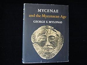 MYCENAE AND THE MYCENAEAN AGE: Mylonas, George E.