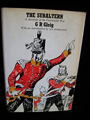 THE SUBALTERN: A Chronicle of the Peninsular War: Gleig, G.R.