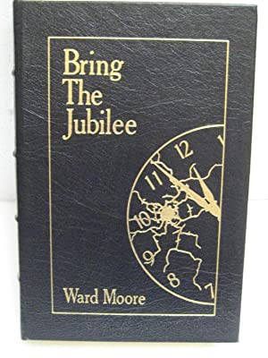 BRING THE JUBILEE: Moore, Ward, Illustrated by A. C. Farley
